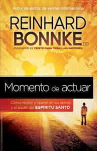 Momento de Actuar: Cómo recibir y operar en los dones y el poder del Espíritu Santo – Reinhard Bonnke [ePub & Kindle]