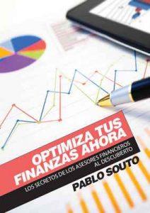 Optimiza Tus Finanzas Ahora: Los secretos de los asesores financieros al descubierto – Pablo Souto [ePub & Kindle]