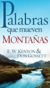 Palabras que mueven montañas – E. W. Kenyon [ePub & Kindle]