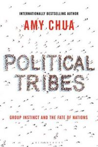Political Tribes: Group Instinct and the Fate of Nations – Amy Chua [ePub & Kindle] [English]