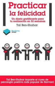 Practicar la felicidad (Actual) – Tal Ben-Shahar [ePub & Kindle]
