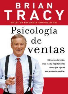 Psicologia de ventas: Como vender más, más facil y rapidamente de lo que alguna vez pensaste que fuese posible: Cómo vender más, más fácil y rápidamente … que alguna vez pensaste que fuese posible – Brian Tracy [ePub & Kindle]