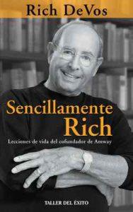 Sencillamente Rich: Lecciones de vida del cofundador de Amway – Rich DeVos [ePub & Kindle]