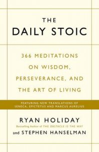 The Daily Stoic: 366 Meditations on Wisdom, Perseverance, and the Art of Living: Featuring new translations of Seneca, Epictetus, and Marcus Aurelius – Ryan Holiday, Stephen Hanselman [ePub & Kindle] [English]