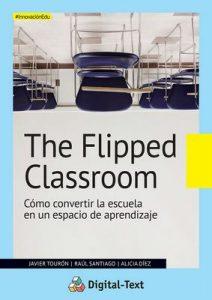 The Flipped Classroom: Cómo convertir la escuela en un espacio de aprendizaje (Innovación educativa) – Javier Tourón, Raúl Santiago [ePub & Kindle]