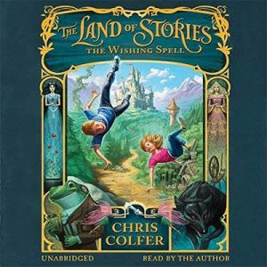 The Land of Stories, The Wishing Spell – Chris Colfer [Narrado por Chris Colfer] [Audiolibro] [English]