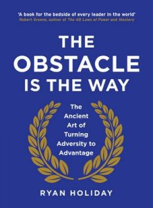 The Obstacle is the Way: The Ancient Art of Turning Adversity to Advantage – Ryan Holiday [ePub & Kindle] [English]