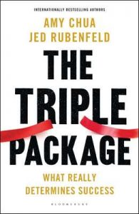 The Triple Package: What Really Determines Success – Jed Rubenfeld, Amy Chua [ePub & Kindle] [English]