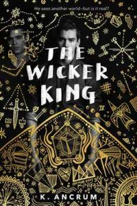 The Wicker King – K. Ancrum [ePub & Kindle] [English]
