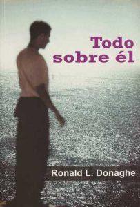 Todo sobre él – Ronald L. Donaghe, Alejandro Palomas [ePub & Kindle]