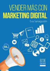 Vender más con marketing digital – Eva Sanagustín, Ecoe Ediciones [ePub & Kindle]