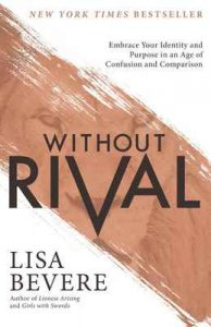 Without Rival: Embrace Your Identity and Purpose in an Age of Confusion and Comparison – Lisa Bevere [ePub & Kindle] [English]
