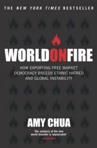 World On Fire: How Exporting Free Market Democracy Breeds Ethnic Hatred – Amy Chua [ePub & Kindle] [English]