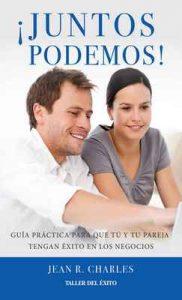 ¡Juntos podemos!: Guía práctica para que tú y tu pareja tengan éxito en los negocios – Jean R. Charles [ePub & Kindle]