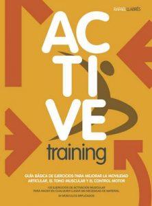 Active Training: Guía básica de ejercicios para mejorar la movilidad articular, el tono muscular y el control motor – Rafael Llabrés Torrente [ePub & Kindle]