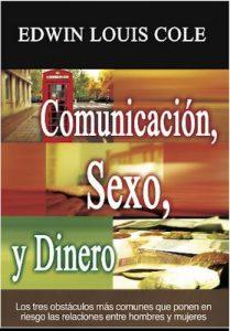 Comunicación, Sexo, y Dinero: Los tres obstáculos más comunes que ponen en riesgo las relaciones entre hombres y mujeres – Edwin Louis Cole [ePub & Kindle]