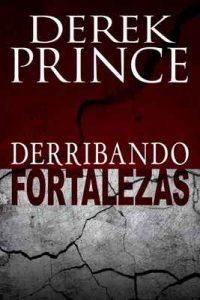 Derribando fortalezas – Derek Prince [ePub & Kindle]