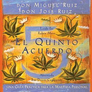 El Quinto Acuerdo: Una guía práctica para la maestría personal (Un Libro De Sabiduria Tolteca) – Miguel Ruiz, Jose Ruiz, Janet Mills [Narrado por  Rubén Moya] [Audiolibro] [Español]