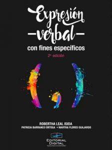Expresión verbal con fines específicos – Robertha Leal Isida, Patricia Imelda Barranco Ortega, Martha Feliz Flores Guajardo [ePub & Kindle]