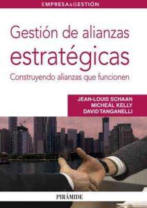 Gestión de alianzas estratégicas (Empresa y Gestión) – Jean-Louis Schaan, Micheál Kelly, David Tanganelli [Kindle & PDF]