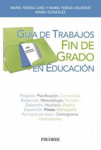 Guía de Trabajos Fin de Grado en Educación (Libro Práctico) [1st Edition] – María Teresa Caro, María Teresa Valverde, María González [Kindle & PDF]