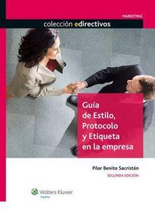Guía de estilo, protocolo y etiqueta en la empresa (Edirectivos) – Pilar Benito Sacristán [ePub & Kindle]