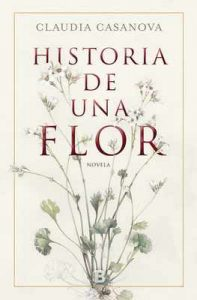 Historia de una flor – Claudia Casanova [ePub & Kindle]