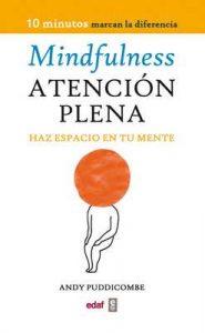 Mindfulness Atención Plena (Psicología y Autoayuda) – Andy Puddicombe, Andrés Guijarro Araque [ePub & Kindle]