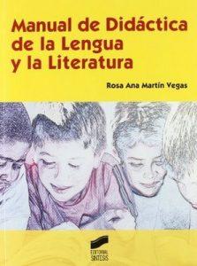 Manual de Didáctica de la Lengua y la Literatura (Educar, instruir) [1st Edition] – Rosa Ana Martín Vegas [ePub & Kindle]