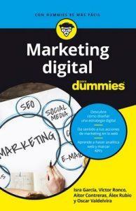 Marketing digital para Dummies (.) – Isra García, Victor Ronco Viladot, Aitor Contreras Navarro, Alejandro Rubio Navalón, Oscar Valdelvira Gimeno [ePub & Kindle]