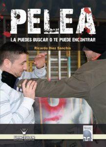 Pelea: La puedes buscar o te puede encontrar – Ricardo Diez Sanchis [ePub & Kindle]