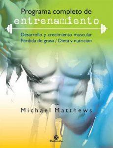 Programa completo de entrenamiento (Musculación) – Michael Matthews [ePub & Kindle]