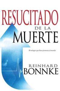 Resucitado de la muerte: El milagro que lleva promesa al mundo – Reinhard Bonnke [ePub & Kindle]