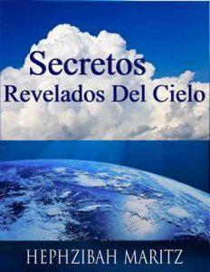 Secretos revelados del cielo – Hephzibah Maritz [ePub & Kindle]