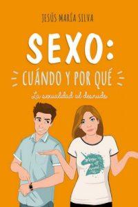 Sexo: cuándo y por qué – Jesús María Silva [ePub & Kindle]