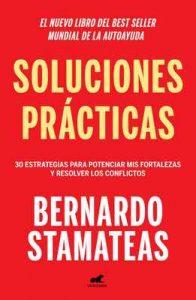 Soluciones prácticas: 30 estrategias para potenciar mis fortalezas y resolver los conflictos – Bernardo Stamateas [ePub & Kindle]