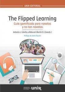 The Flipped Learning: Guía «gamificada» para novatos y no tan novatos – Déborah Martín R., Antonio J. Calvillo, Javier Tourón [ePub & Kindle]