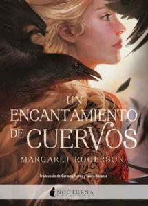 Un encantamiento de cuervos – Margaret Rogerson, Carmen Torres, Laura Naranjo [ePub & Kindle]