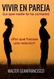 Vivir en pareja: Lo que nadie te ha contado – Walter Geanfrancisco, Esteban Dourado [ePub & Kindle]