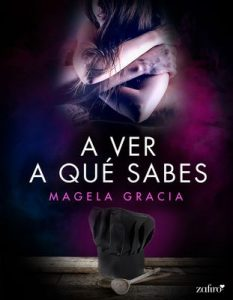 A ver a qué sabes (Volumen independiente) – Magela Gracia [ePub & Kindle]