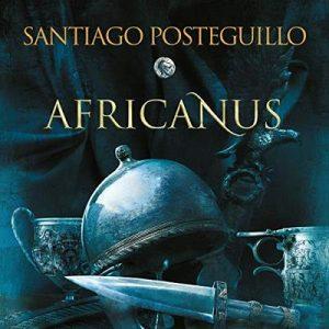Africanus. El hijo del cónsul – Santiago Posteguillo [Narrado por Raúl Llorens] [Audiolibro] [Español]