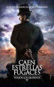 Caen estrellas fugaces (Todos los muertos n° 1) – Jose Gil Romero, Goretti Irisarri [ePub & Kindle]