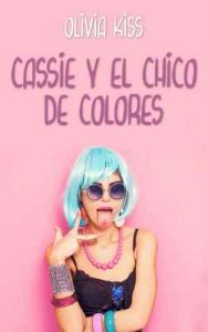 Cassie y el chico de colores (Familia Reed, #3) – Olivia Kiss [ePub & Kindle]