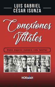 Conexiones Vitales: Cómo mejorar nuestra vida familiar – Luis Gabriel Cesar Isunza [ePub & Kindle]