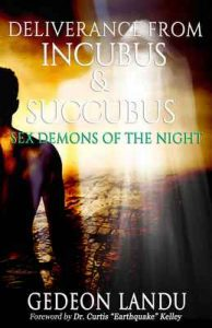 "Deliverance from Incubus & Succubus: Sex Demons of the Night – Curtis ""Earthquake"" Kelley [ePub & Kindle] [English]"
