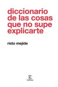 Diccionario de las cosas que no supe explicarte – Risto Mejide [ePub & Kindle]