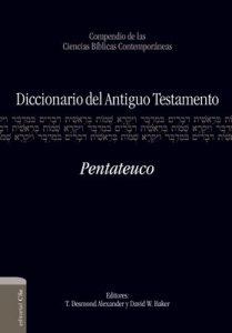 Diccionario del A.T. Pentateuco – T. Desmond Alexander, David W. Baker [ePub & Kindle]