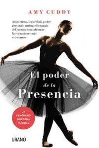 El Poder de la Presencia (Crecimiento personal) – Amy Cuddy [ePub & Kindle]