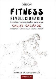 Fitness revolucionario. Lecciones ancestrales para una salud salvaje (Libros Singulares) – Marcos Vázquez García [ePub & Kindle]