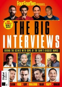 FourFourTwo The Big Interviews, 1st Edition, 2018 [PDF]